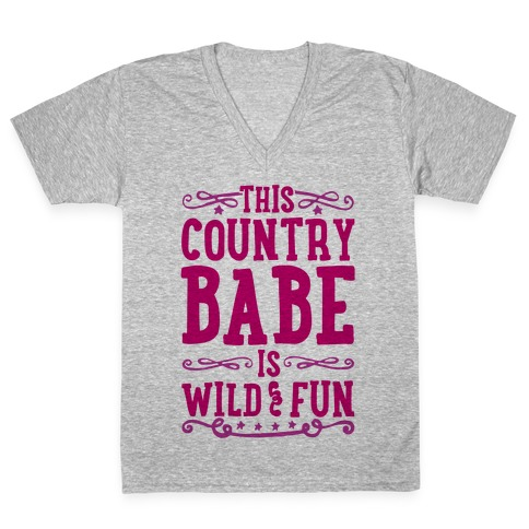 This Country Babe Is Wild and Fun V-Neck Tee Shirt