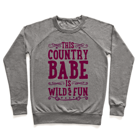 This Country Babe Is Wild and Fun Pullover