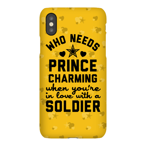 Who Needs Prince Charming? (Army) Phone Case