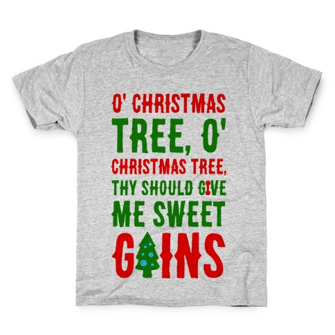 O' Christmas Tree Thy Should Give Me Sweet Gains Kids T-Shirt