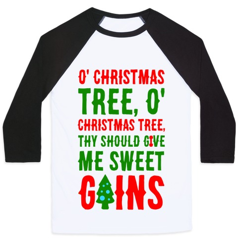 O' Christmas Tree Thy Should Give Me Sweet Gains Baseball Tee