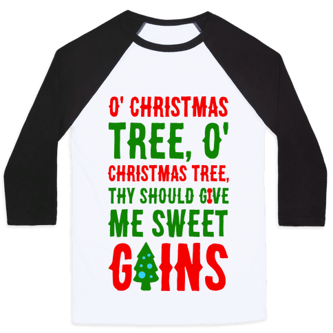 O' Christmas Tree Thy Should Give Me Sweet Gains Baseball Tee