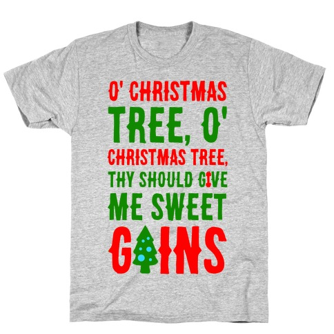 O' Christmas Tree Thy Should Give Me Sweet Gains T-Shirt