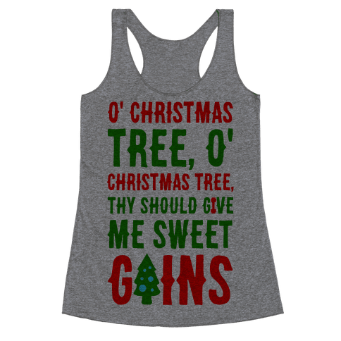 O' Christmas Tree Thy Should Give Me Sweet Gains Racerback Tank Top