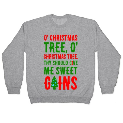 O' Christmas Tree Thy Should Give Me Sweet Gains Pullover