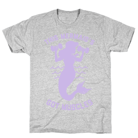 This Mermaid's Got Muscles Mens T-Shirt