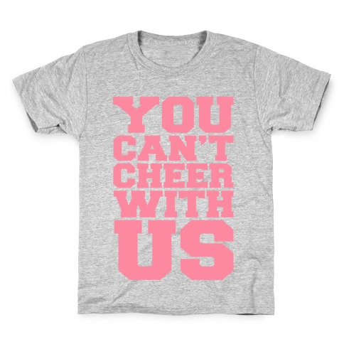 You Can't Cheer With Us Kids T-Shirt