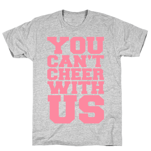 You Can't Cheer With Us Mens T-Shirt