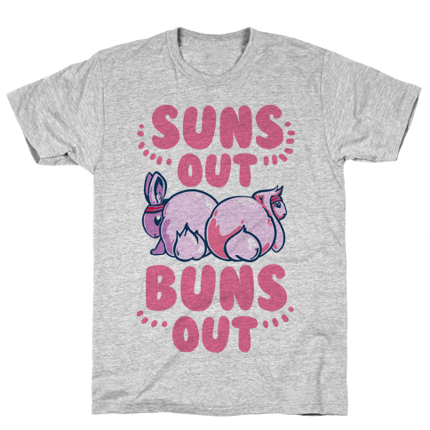 Suns Out, Buns Out! Mens T-Shirt