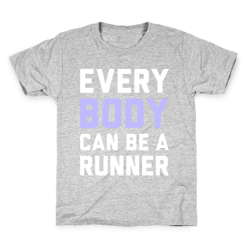 Every Body Can Be A Runner Kids T-Shirt