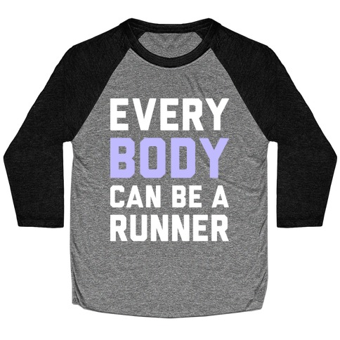 Every Body Can Be A Runner Baseball Tee