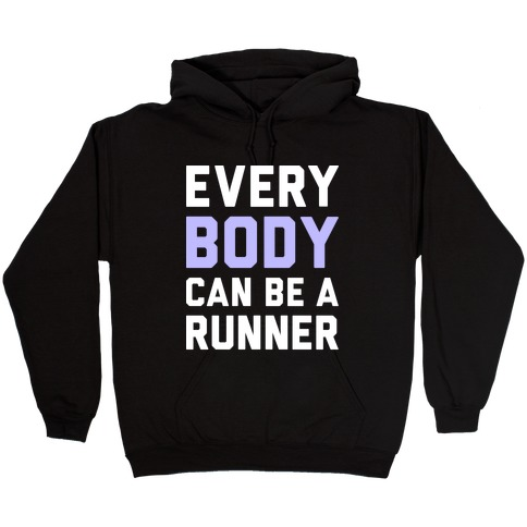 Every Body Can Be A Runner Hooded Sweatshirt