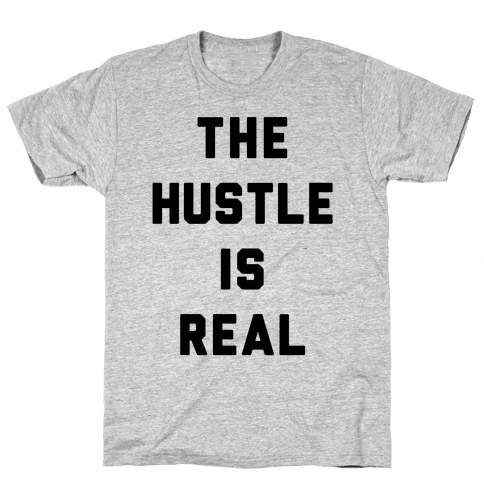 The Hustle Is Real
