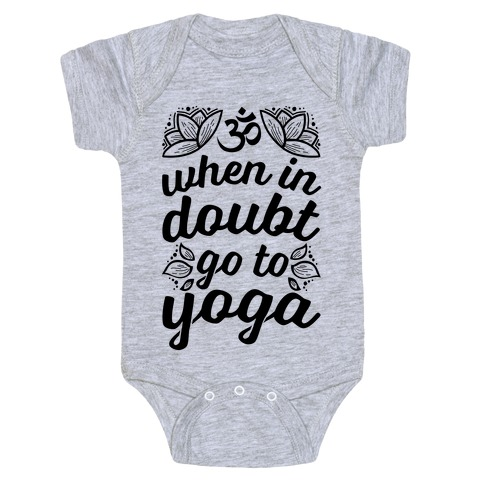 When In Doubt Go To Yoga Baby Onesy