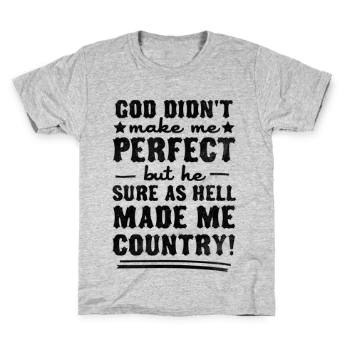 He Made Me Country Kids T-Shirt