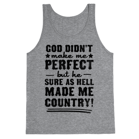 He Made Me Country Tank Top