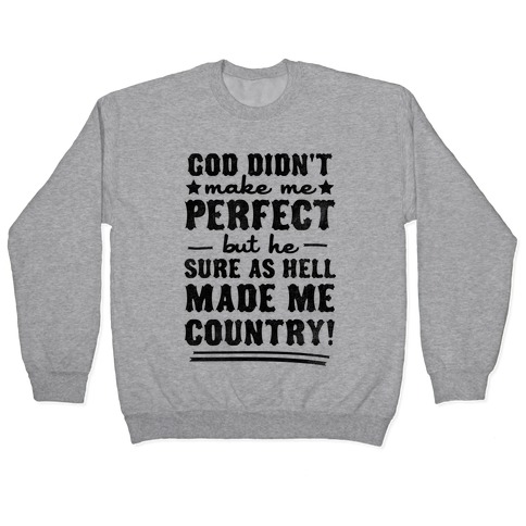 He Made Me Country Pullover