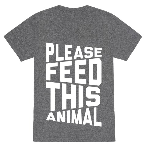Please Feed This Animal V-Neck Tee Shirt
