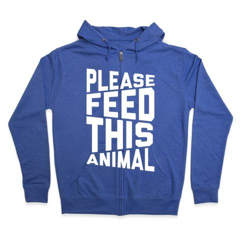 Please Feed This Animal Zip Hoodie