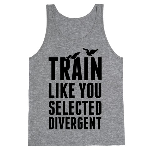 Train Like You Selected Divergent Tank Top