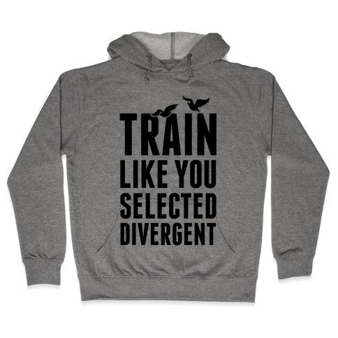 Train Like You Selected Divergent Hooded Sweatshirt