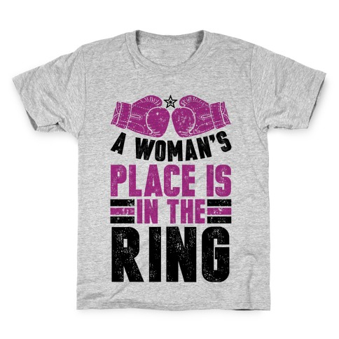 A Woman's Place Is In The Ring Kids T-Shirt
