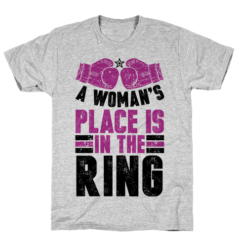 A Woman's Place Is In The Ring Mens T-Shirt