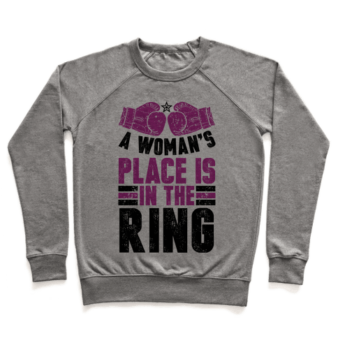 A Woman's Place Is In The Ring Pullover