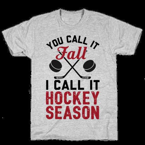 You Call It Fall I Call It Hockey Season Mens T-Shirt