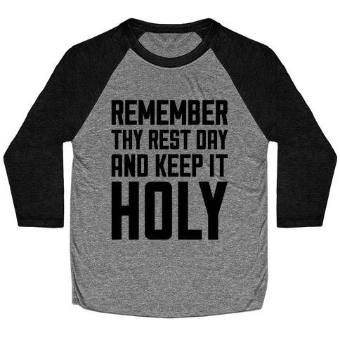 Remember Thy Rest Day, And Keep It Holy Baseball Tee