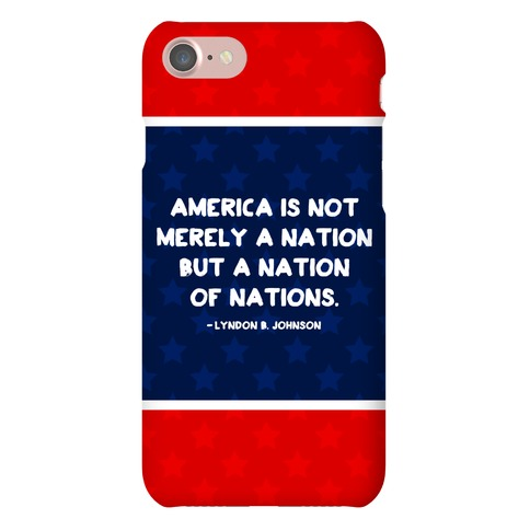 America Is Not Merely A Nation But A Nation Of Nations Phone Case
