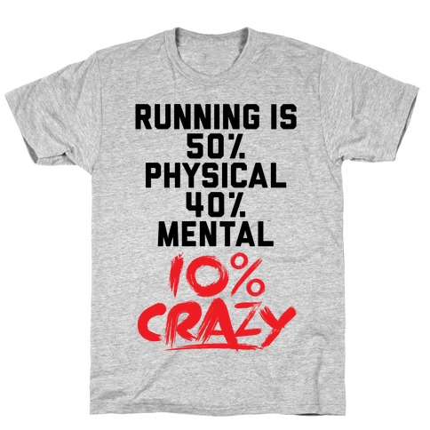 Running Is Crazy T-Shirt