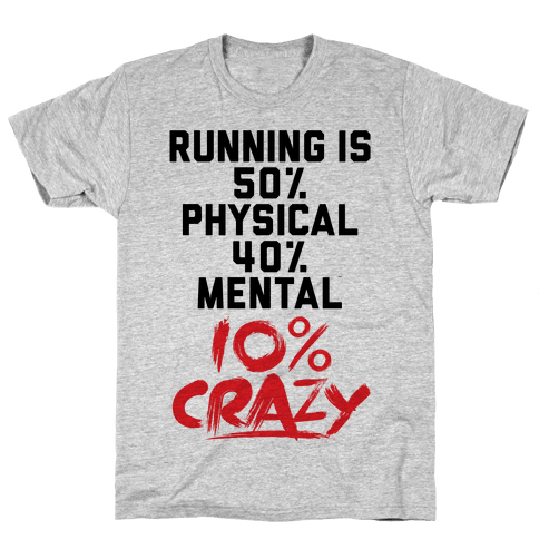 Running Is Crazy Mens T-Shirt