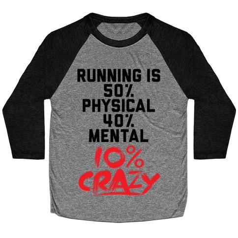 Running Is Crazy Baseball Tee