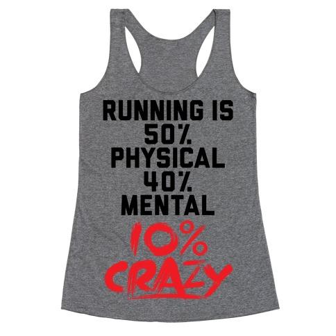 Running Is Crazy Racerback Tank Top