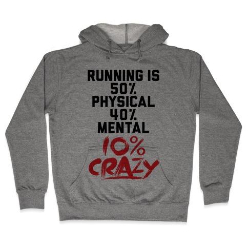 Running Is Crazy Hooded Sweatshirt
