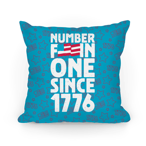 Number F***in One Since 1776 Pillow