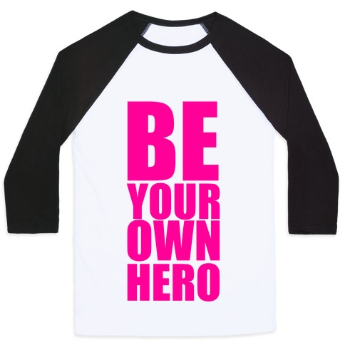 Be Your Own Hero Baseball Tee
