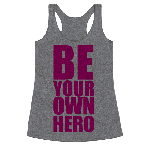 Be Your Own Hero Racerback Tank Top