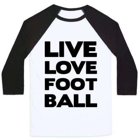 Live Love Football Baseball Tee