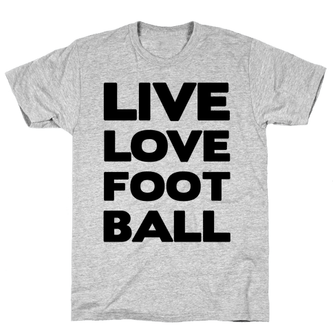Live Love Football Mens T-Shirt
