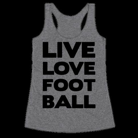 Live Love Football Racerback Tank Top
