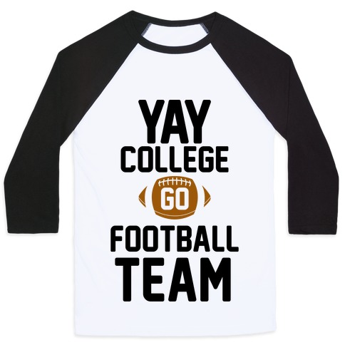 Yay College Go Football Team Baseball Tee