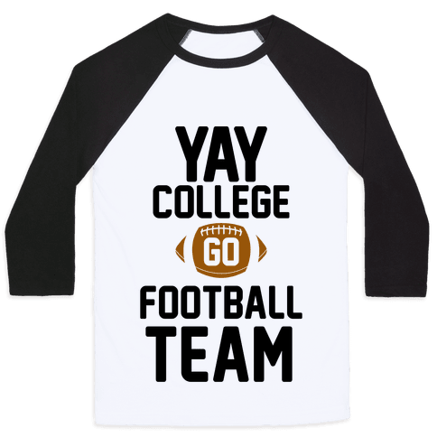 Yay College Go Football Team Baseball Tee