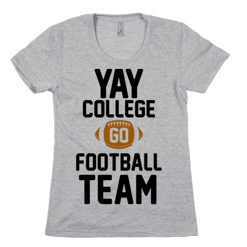 Yay College Go Football Team Womens T-Shirt