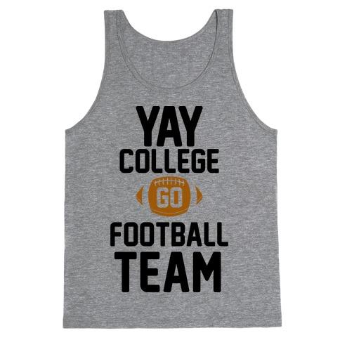Yay College Go Football Team Tank Top