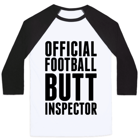 Official Football Butt Inspector Baseball Tee