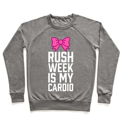 Rush Week Is My Cardio (Little) Pullover