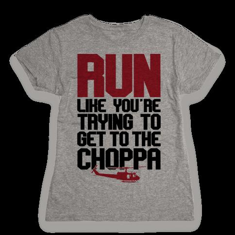 Run To The Choppa Womens T-Shirt
