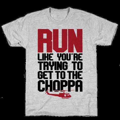 Run To The Choppa Mens T-Shirt